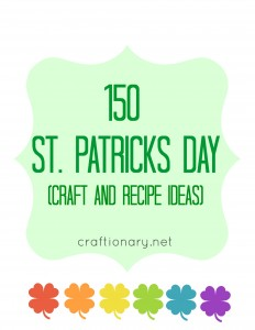 150 St Patrick day celebrations (craft and recipe ideas)