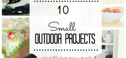 10 Small Outdoor Projects