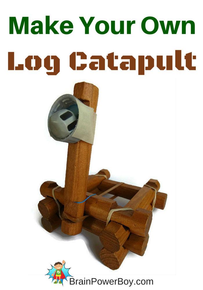 Make Your Own Log Catapult