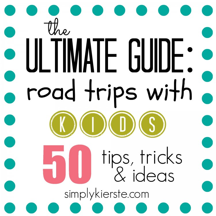 road trip tips with kids ultimate guide