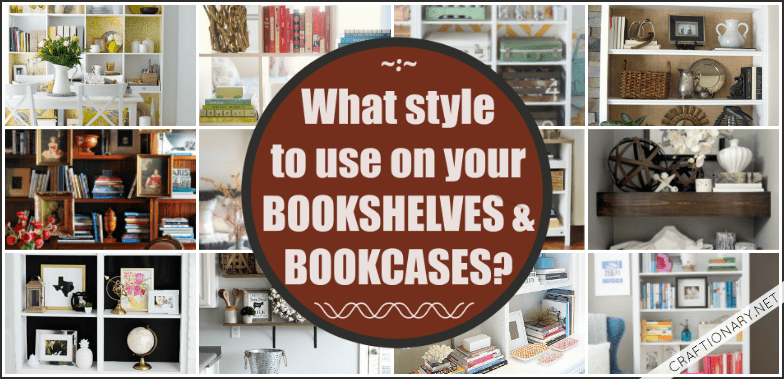 Styling bookshelves and bookcases a home decor guide at craftionary.net